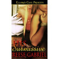 His Submissive - Reese Gabriel