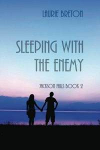 Sleeping With The Enemy (Jackson Falls, #2) - Laurie Breton