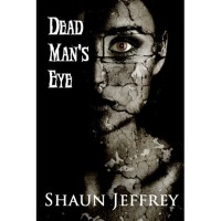 Dead Man's Eye - Shaun Jeffrey