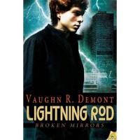 Lightning Rod (Broken Mirrors, #2) - Vaughn R. Demont