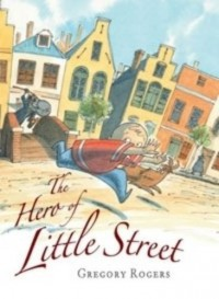 The Hero of Little Street - Gregory Rogers