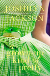 A Grown-Up Kind of Pretty - Joshilyn Jackson