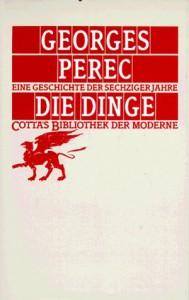 Die Dinge: eine Geschichte der sechziger Jahre - Georges Perec