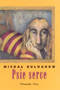 Psie serce - Michaił Bułhakow