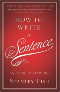 How to Write a Sentence: And How to Read One -