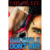 Big Girls Don't Cry - Taylor Lee