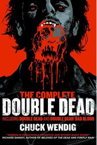 The Complete Double Dead - Chuck Wendig