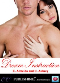Dream Instruction - Chris Almeida, Cecilia Aubrey