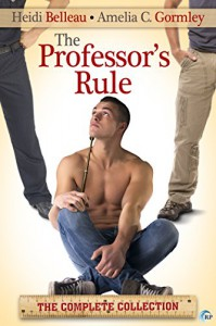 The Professor's Rule: The Complete Collection - Heidi Belleau, Amelia C. Gormley