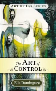 The Art of Control - Ella Dominguez