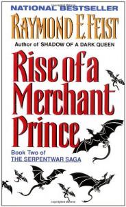 Rise of a Merchant Prince: Book Two of the Serpentwar Saga - Raymond E. Feist