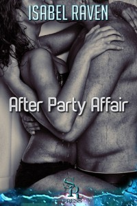 After Party Affair - Isabel Raven
