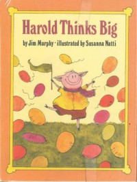 Harold Thinks Big - Jim Murphy, Susanna Natti