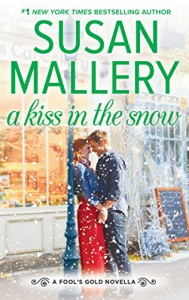 A Kiss in the Snow (Kindle Single) (Fool's Gold) - Susan Mallery
