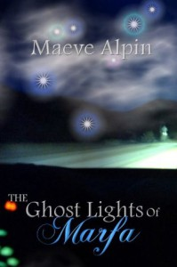 The Ghost Lights Of Marfa - Maeve Alpin