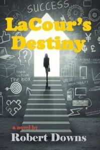 LaCour's Destiny - Robert Downs