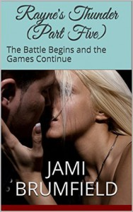 Rayne's Thunder: The Battle Begins and the Games Continue - Jami Brumfield