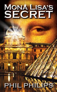 Mona Lisa's Secret: A Historical Fiction Novel - Phil Philips