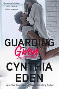 Guarding Gwen - Cynthia Eden