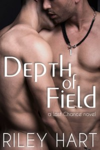 Depth of Field (Last Chance Book 1) - Riley Hart