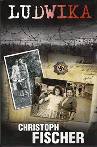 Ludwika: A Polish Woman's Struggle To Survive In Nazi Germany - Christoph Fischer, David Lawlor
