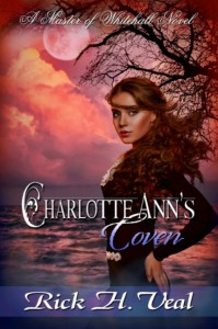 Charlotte Ann's Coven: The Beginning - Rick H. Veal