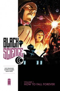 Black Science, Vol. 1: How to Fall Forever - Rick Remender, Matteo Scalera, Dean White