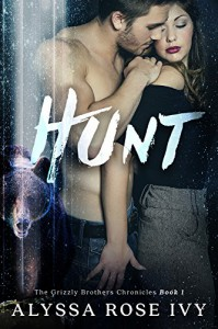 Hunt (The Grizzly Brothers Chronicles Book 1) - Alyssa Rose Ivy