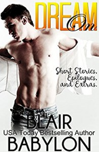 Dream On (A Collection of Short Stories, Epilogues, and Extras) (Billionaires in Disguise Book 5) - Blair Babylon