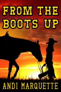 From the Boots Up - Andi Marquette