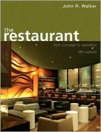 The Restaurant: From Concept to Operation - John R. Walker
