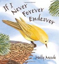 If I Never Forever Endeavor - Holly Meade