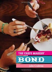 The Crepe Makers' Bond - Julie Crabtree