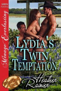 Lydia's Twin Temptation (Divine Creek Ranch, #8) - Heather Rainier