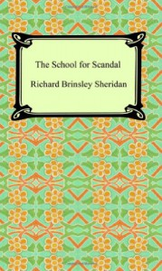 The School for Scandal - Richard Brinsley Sheridan