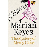 The Mystery of Mercy Close (Walsh Family, #5) - Marian Keyes