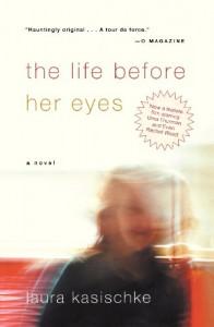 The Life Before Her Eyes - Laura Kasischke