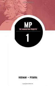 The Manhattan Projects, Vol. 1: Science, Bad - Jonathan Hickman, Nick Pitarra