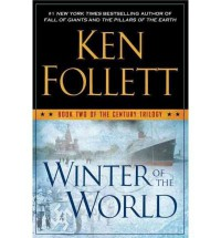 Winter of the World (Century Trilogy #02) Follett, Ken ( Author ) Sep-18-2012 Hardcover - Ken Follett