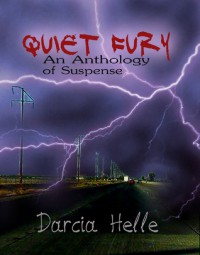 Quiet Fury: An Anthology of Suspense - Darcia Helle