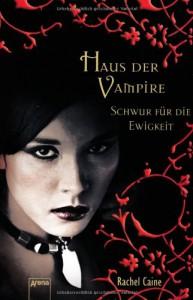 Haus der Vampire 6: Schwur für die Ewigkeit - Rachel Caine