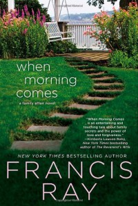 When Morning Comes: A Family Affair Novel - Francis Ray