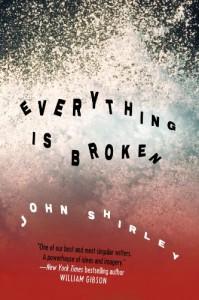 Everything is Broken - John Shirley