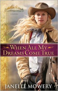 When All My Dreams Come True - Janelle Mowery
