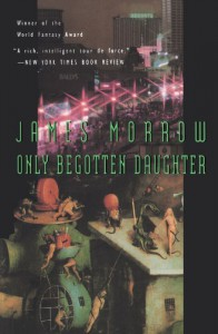Only Begotten Daughter - James K. Morrow