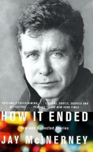 How It Ended: New and Collected Stories - Jay McInerney