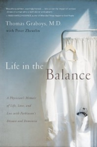 Life in the Balance: A Physician's Memoir of Life, Love, and Loss with Parkinson's Disease and Dementia - Thomas Graboys, Peter Zheutlin