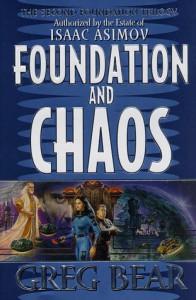 Foundation and Chaos  - Greg Bear