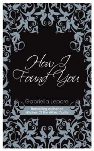 How I Found You - Gabriella Lepore