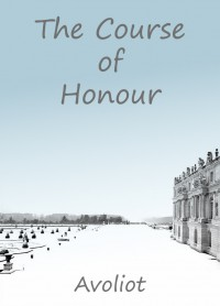 The Course of Honour - Avoliot